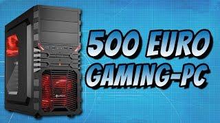 Gaming-PC für 500 Euro selbst bauen & gewinnen - 2017