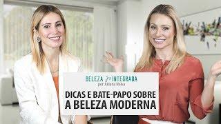 Dicas e bate-papo sobre a Beleza Moderna | Juliana Neiva