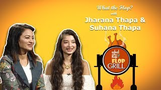 Jharana Thapa & Suhana Thapa | Actor |  What The Flop | 18 April 2019