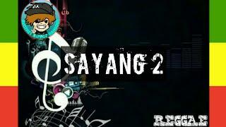 Sayang 2 - NDX AKA Cover Reggae (lirik)