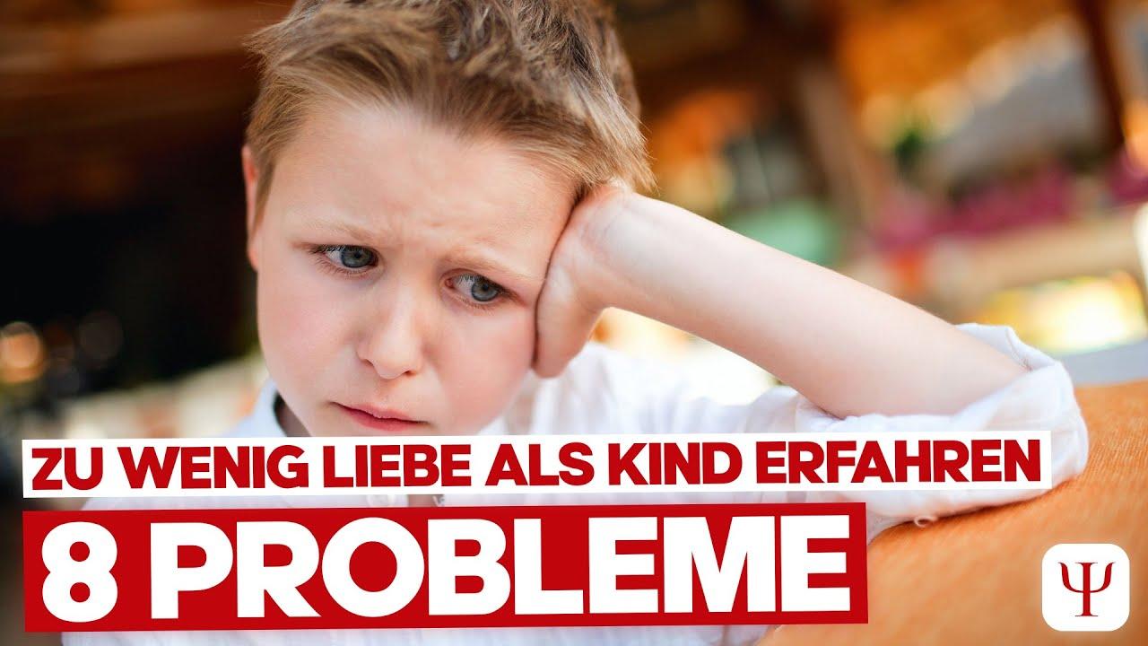 8 Probleme von Menschen, die als Kind zu wenig Liebe erfahren haben!