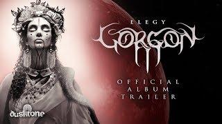 GORGON - Elegy (Official Album Trailer)