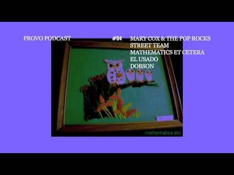 Provo Podcast Episode #04 - featuring Mary Cox & the Pop Rocks, Mathematics Et Cetera, Dobson