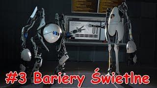 Trochę Techniki i Człowiek się Gubi... [Bariery Świetlne] Portal 2 #3