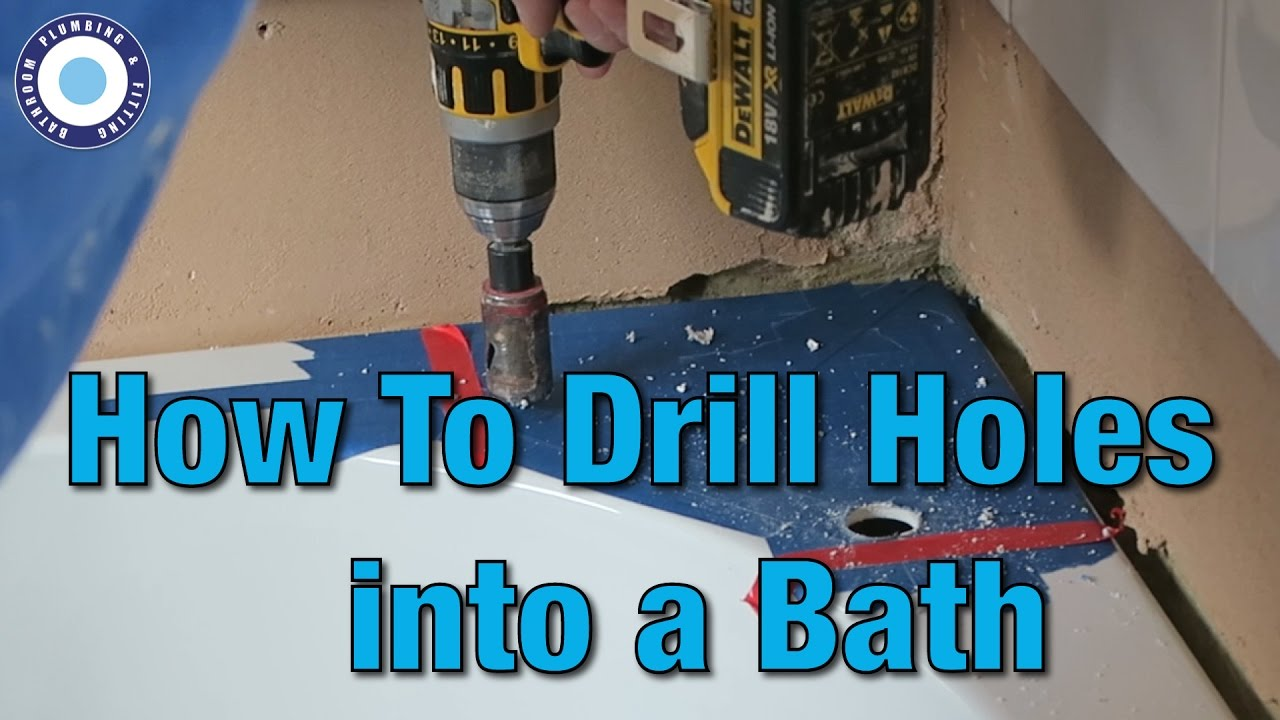 How to Drill Holes into a Bath | Tutorial | DIY |Install Bath Taps ...