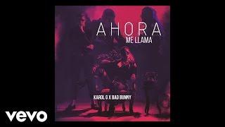 Karol G, Bad Bunny - Ahora Me Llama (Audio)