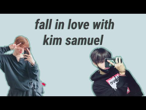 fall in love with kim samuel in 7 minutes
