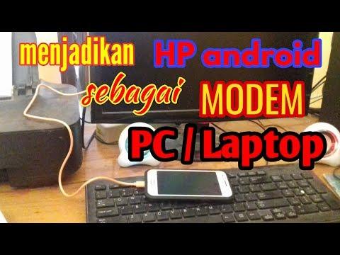 Cara Menjadikan HP Android Untuk Modem PC/Laptop