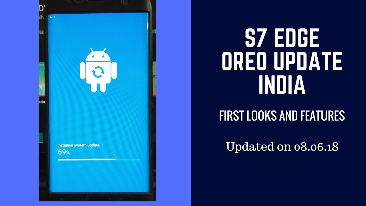 Samsung S7 edge Oreo (8 0)Update India features