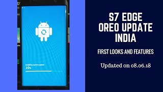 Samsung S7 edge Oreo (8.0)Update India features