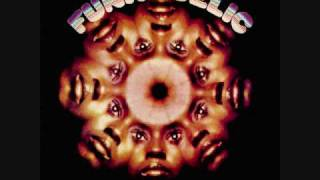 Funkadelic - Funkadelic - 04 - I Got A Thing, You Got A Thing, Everybody's Got A Thing
