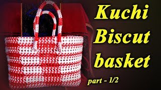 Kuchi biscut  basket - part - 1/2