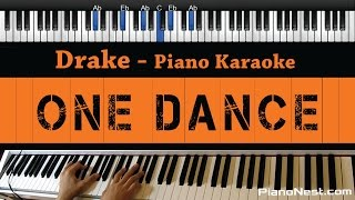 Drake - One Dance - Piano Karaoke / Sing Along / Cover with Lyrics