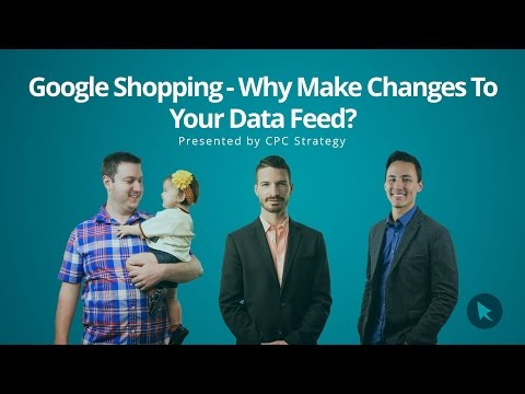 Google Shopping - Why Make Changes To Your Data Feed?