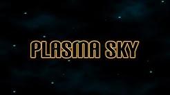 Plasma-Sky - Universal - HD Gameplay Trailer