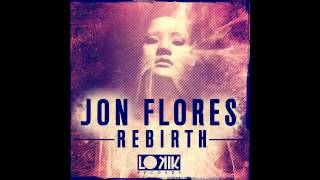 Jon Flores - Rebirth (Spikers & Steve Menta Remix) [Lo kik Records]