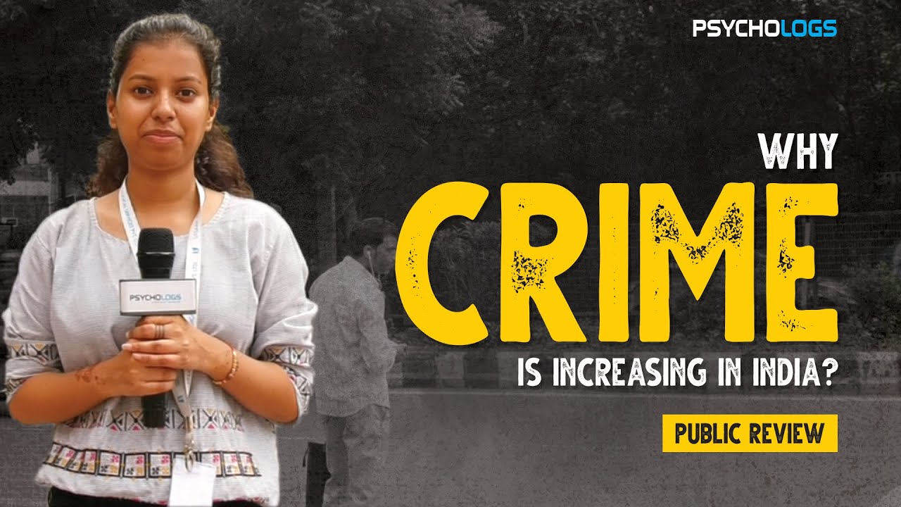 Why crime is increasing in India? | Crime Rate | Apradh | Public review | Psychologs