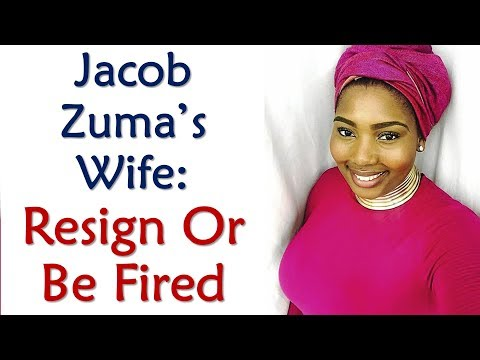 Jacob Zuma's Wife To Resign Or Be Fired