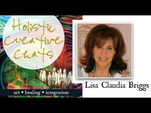 Holistic Creative Chat with Lisa Claudia Briggs