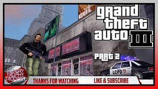 GRAND THEFT AUTO 3 | PART 2  | COME JOIN THE #HTTArmy!!