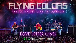 Flying Colors - Love Letter (Third Stage: Live In London)