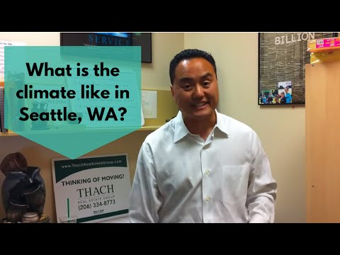 What is the climate like in Seattle, WA? Seattle Realtor Talks About Weather Condtions