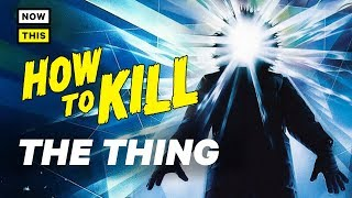How to Kill the Thing | NowThis Nerd