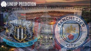 Newcastle Vs. Man City | Lineup Prediction