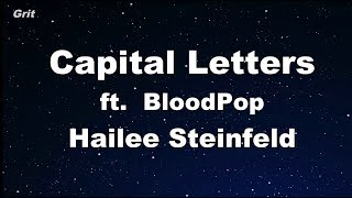 Capital Letters - Hailee Steinfeld, BloodPop Karaoke 【No Guide Melody】 Instrumental