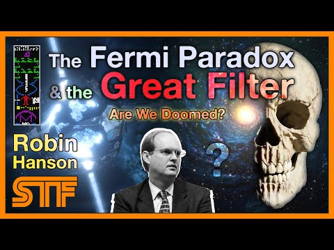 Robin Hanson - the Fermi Paradox & the Great Filter - Are We