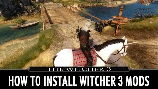 How to Install Witcher 3 Mods