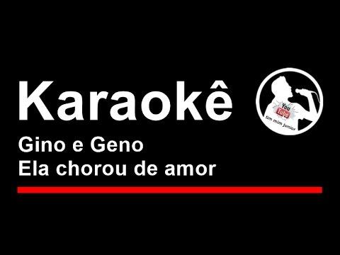 Gino e Geno Ela chorou de amor Karaoke