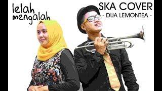 Gambar cover LELAH MENGALAH(Reggae Ska Cover) - Dua Lemontea