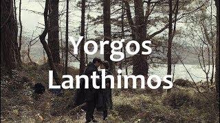 Yorgos Lanthimos   Absurdity & Empathy