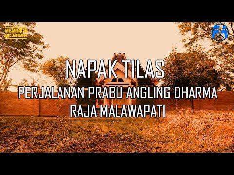 Membaca Sejarah - Napak Tilas Perjalanan Prabu Angling Dharma Raja Malawapati