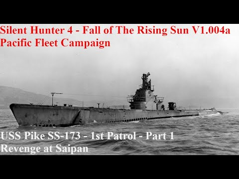 Silent Hunter 4 - Fall Of The Rising Sun Ultimate - Pacific Fleet Campaign Part 1