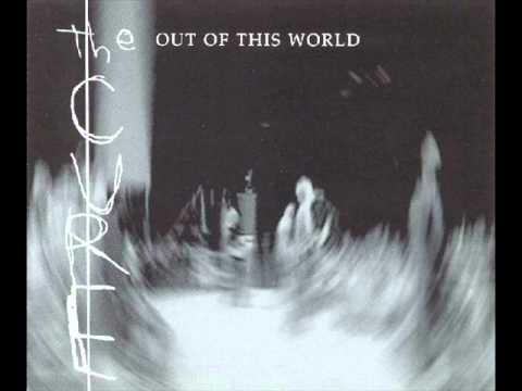 The Cure  'Out Of This World'   radio edit   2000