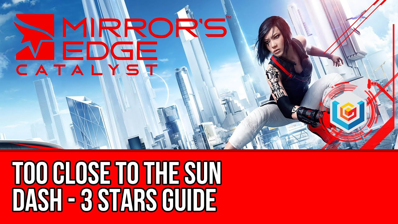 mirror s edge catalyst dash too close to the sun 3 stars guide youtube. Black Bedroom Furniture Sets. Home Design Ideas