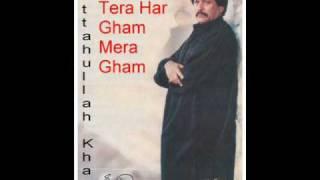 Attahullah Khan - Tera Har Gham Mera Gham