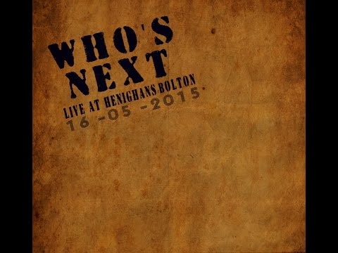 Who's Next - Live at Henighans Bolton - Bootleg Recording