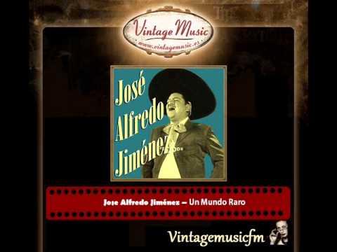 Jose Alfredo Jiménez – Un Mundo Raro