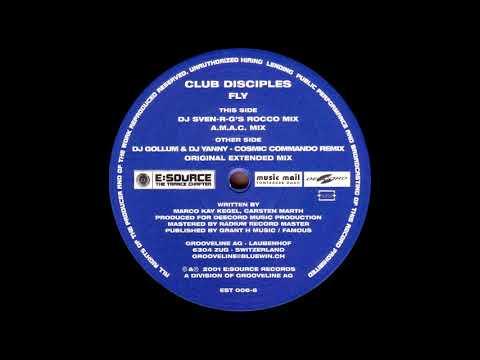 Club Disciples - Fly (DJ Gollum & DJ Yanny - Cosmic Commando Remix) [HQ]