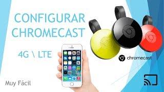Configurar Chromecast por 4G LTE sin wifi