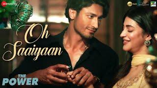Download Oh Saaiyaan | The Power |Vidyut Jammwal, Shruti Haasan|Arijit Singh,Raj Pandit|Salim-Sulaiman|Kumaar