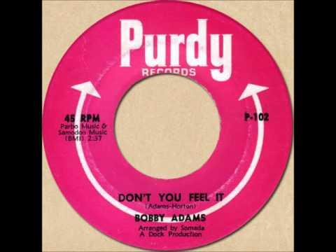 BOBBY ADAMS - DON'T YOU FEEL IT [Purdy 102] 1964