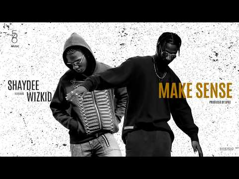 Shaydee - Make Sense (Official Audio) ft. Wizkid
