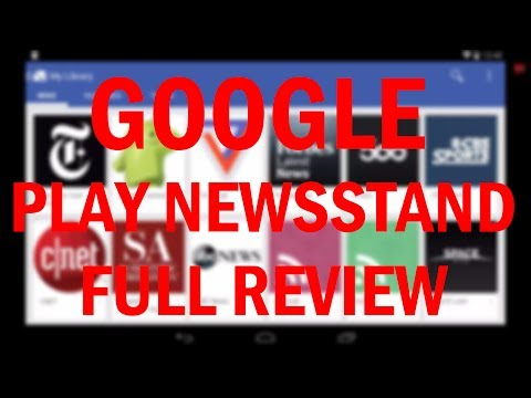 Google Play Newsstand Android App Review!