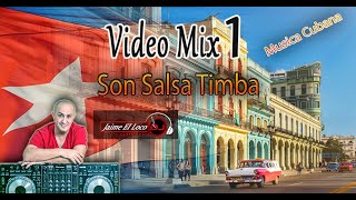 Video Mix 1- Son Salsa Timba By Jaime El Loco