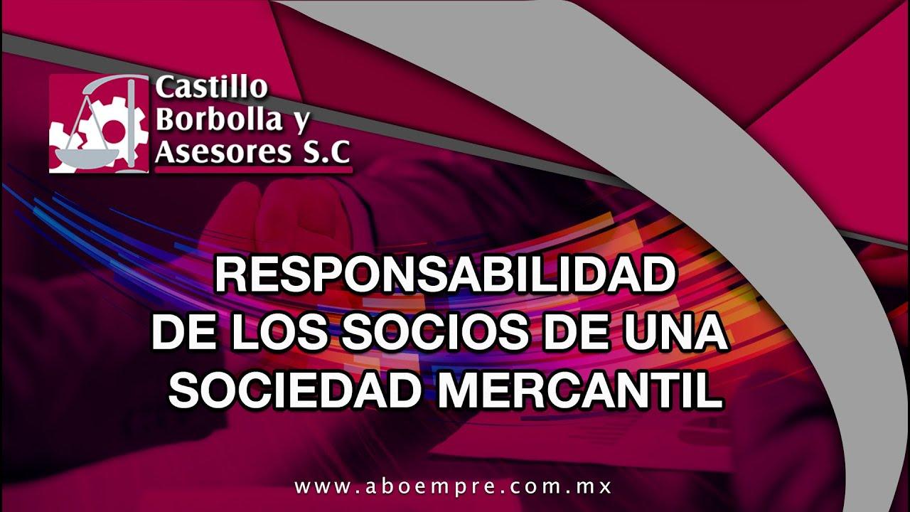 Responsabilidad de los socios de una sociedad mercantil