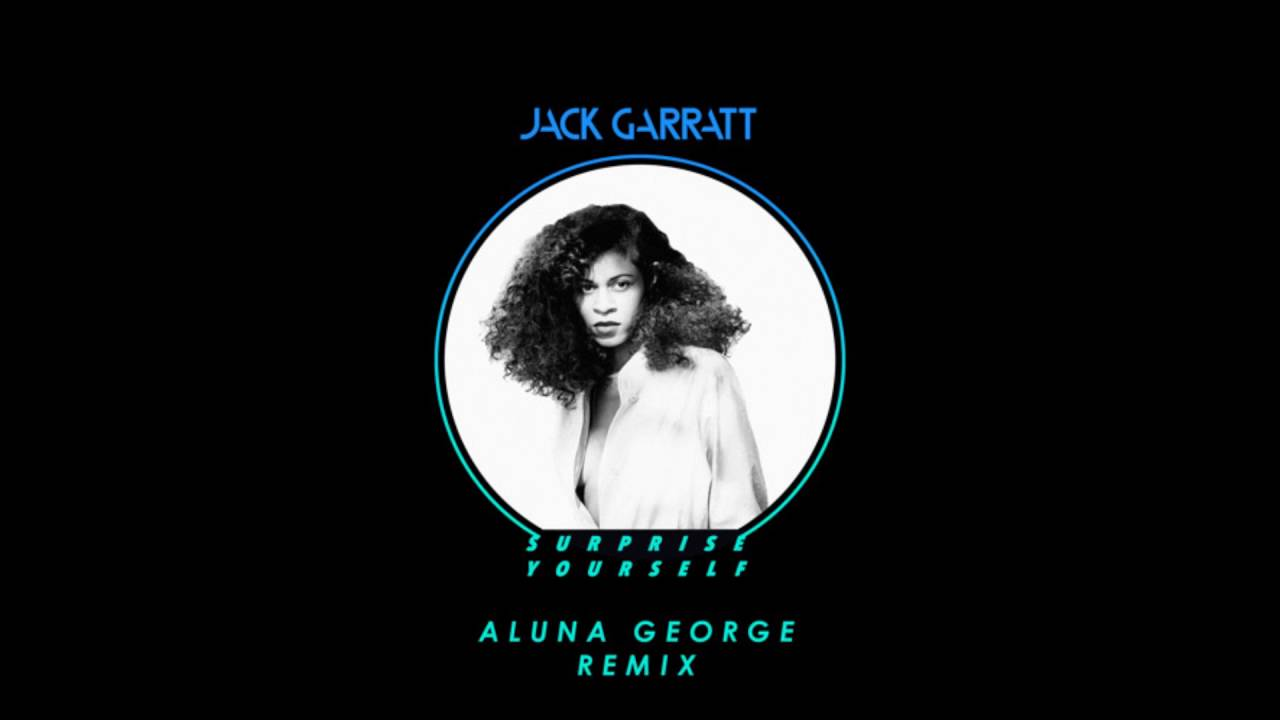 jack-garratt-surprise-yourself-alunageorge-remix-confusionists